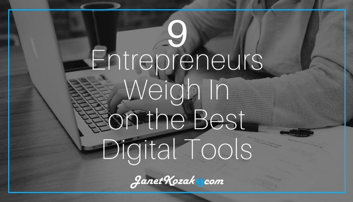 9 Entrepreneurs Weigh In on the Best Digital Tools