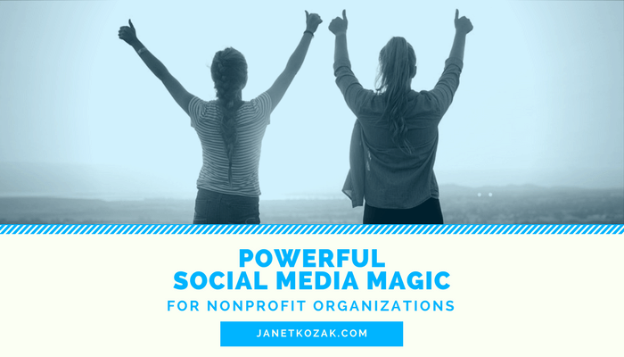 Powerful Social Media Magic for Nonprofit Organizations